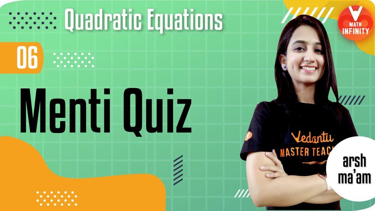 Quadratic Equations -6 | Menti  LIVE Quiz | Class 10 Maths Chapter 4 | CBSE Class 10 Maths | Vedantu