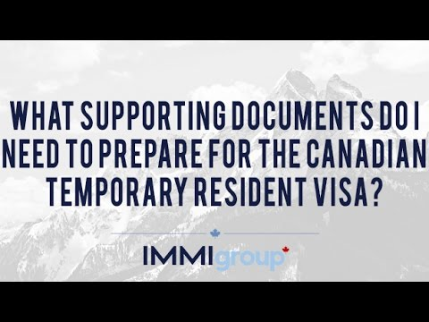 What supporting documents do I need to prepare for the Canadian Temporary Resident Visa?