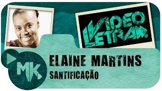 Santificação - Elaine Martins - COM LETRA (VideoLETRA® oficial MK Music)