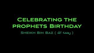 Video Celebrating the Prophets Birthday┇Sheikh Bin Baz┇Emotional  ᴴᴰ download MP3, 3GP, MP4, WEBM, AVI, FLV April 2018