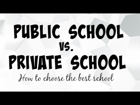 PRIVATE SCHOOL VS. PUBLIC SCHOOL