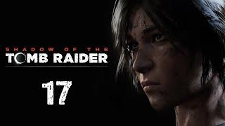 Shadow of the Tomb Raider - Прохождение игры на русском - Писко-мертвец [#17]   PC