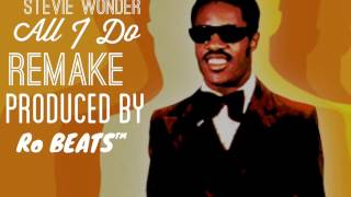 "Stevie Wonder Sample Beat  ""All I Do"" ( Prod By Ro BEATS )"