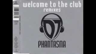 DJ Phantasma - Welcome To The Club (Sequential One Club Remix) 1997