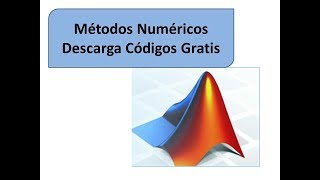 Metodos Numericos en Matlab [Descarga Codigos Gratis]