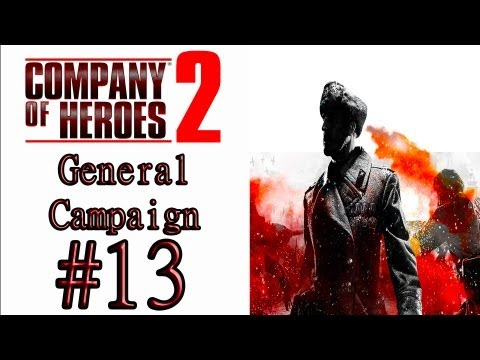 Company Of Heroes 2 - (Hardest/General Difficulty) Campaign Mission 13: Halbe