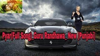 Pyar   Guru Randhawa  Full Song{Remix} New Punjabi Song(MUSIC Is Life)