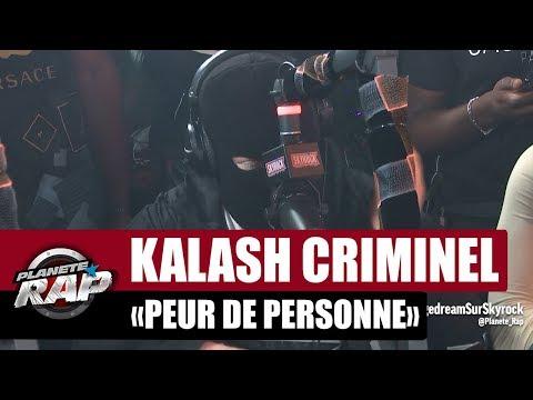 """Kalash Criminel """"Peur De Personne"""" #PlanèteRap"""