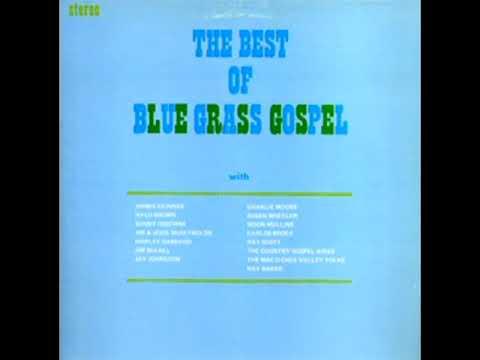 The Best Of Bluegrass Gospel [1973] - Various Artists