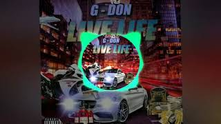 G Don - Live Life [RealLifeRiddim] May 2019