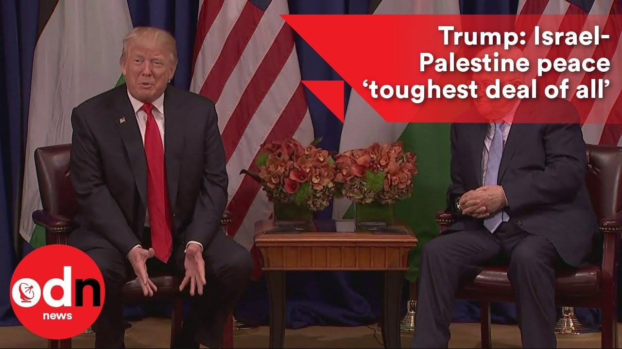 Trump Israel Palestine Peace Toughest Deal Of All Youtube