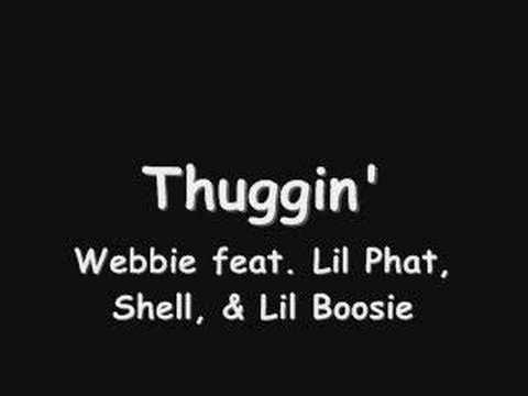 Thuggin' By: Webbie feat. Lil Phat, Shell, & Lil Boosie