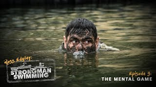 The mental game | Strongman Swimming E3