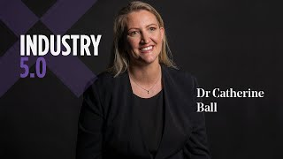 Dr Catherine Ball | Industry 5.0 | Saxton Speakers