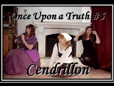 Once Upon a Truth #5 : Cendrillon