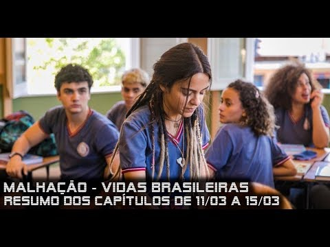 Malhação Vidas Brasileiras - Resumo dos Capítulos de 11 a 15 de março de 2019