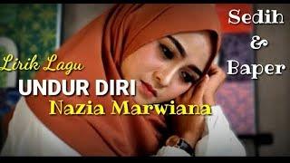 Download lagu Lagu Undur Diri Nazia Marwiana
