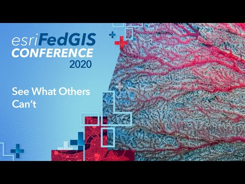 Esri Federal GIS Conference Opening Video: See What Others Can't