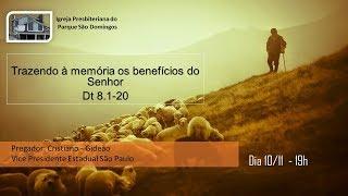 I. P. Pq. São Domingos - 10/11/2019 - Trazendo à memória os benefícios do Senhor