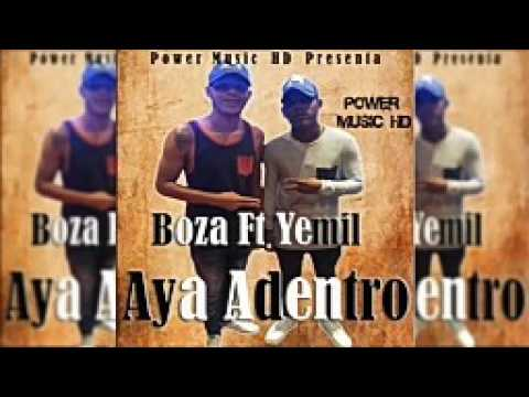 El Boza Ft Yemil_ Aya Dentro T.P