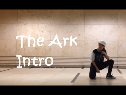 The Ark - Intro (Dance Cover)