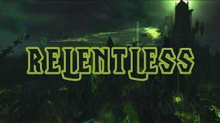 Relentless (Legion Theme) - World of Warcraft Legion Music