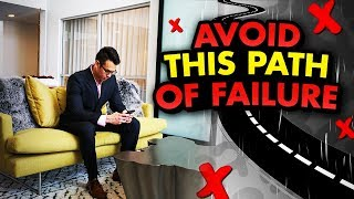 AVOID THIS PATH TO FAILURE (COLLEGE STUDENTS & NEW ENTREPRENEURS)