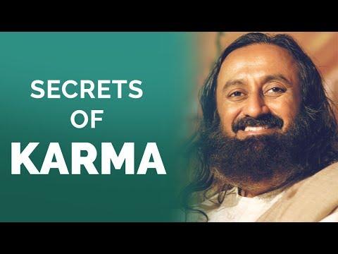 Secrets of Karma - Sri Sri Ravi Shankar