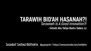 Download Video Sahabat Safdah Bertanya: Tarawih Bidah Hasanah?! - Ustadz Badru Salam, Lc MP3 3GP MP4