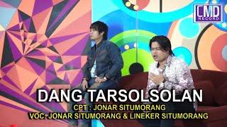 JONAR SITUMORANG FEAT LINEKER SITUMORANG - DANG TARSOLSOLAN (OFFICIAL Music Video CMD Record)