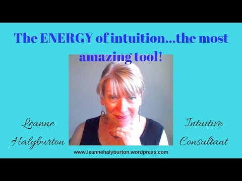 The ENERGY of intuition - the most amazing tool!