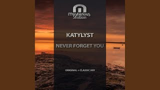 Gambar cover Never Forget You (Original Mix)