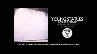 Young Statues - Losing a Friend