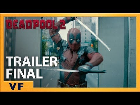 DEADPOOL 2 | Bande Annonce Finale [Officielle] VF HD | Redband | 2018