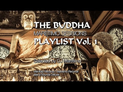 Maretimo Sessions - The Buddhda Playlist Vol.1 (Full Album) 4+Hours, HD, Continuous Mix, Buddha 2017