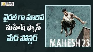 Mahesh babu's mahesh23 fan made poster goes viral - filmyfocus.com