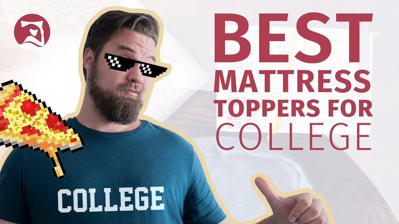 Best Mattress Toppers For College   Which Is Best For Your Dorm