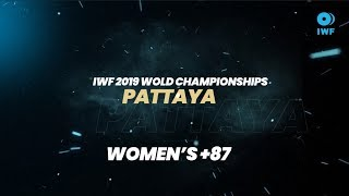 Top 5 Lifts - +87KG (Women) | 2019 IWF World Championships, Pattaya, Thailand