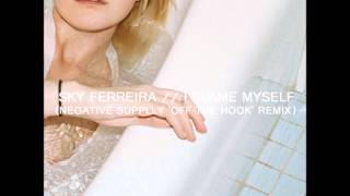 Sky Ferreira - I Blame Myself (Negative Supply