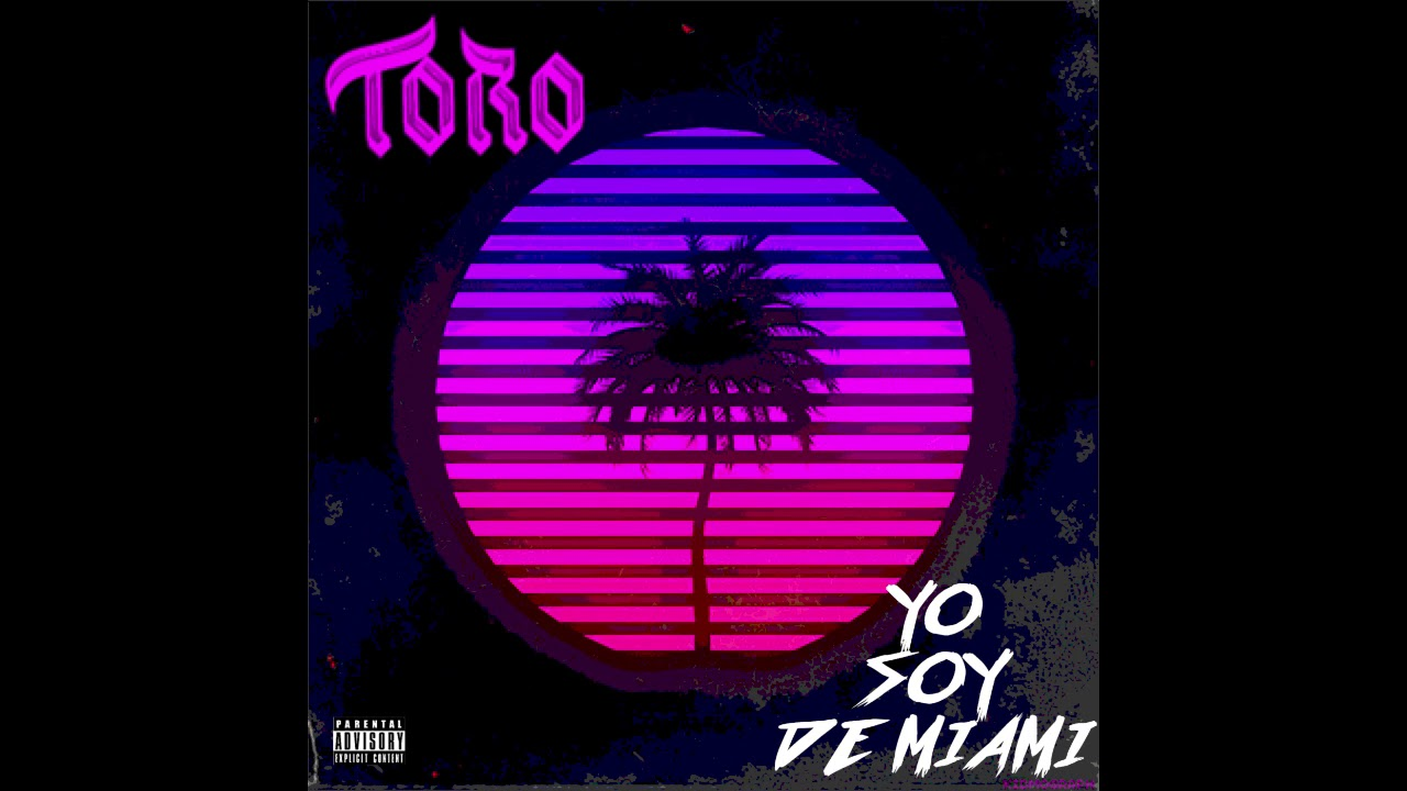 Toro- Yo soy de Miami