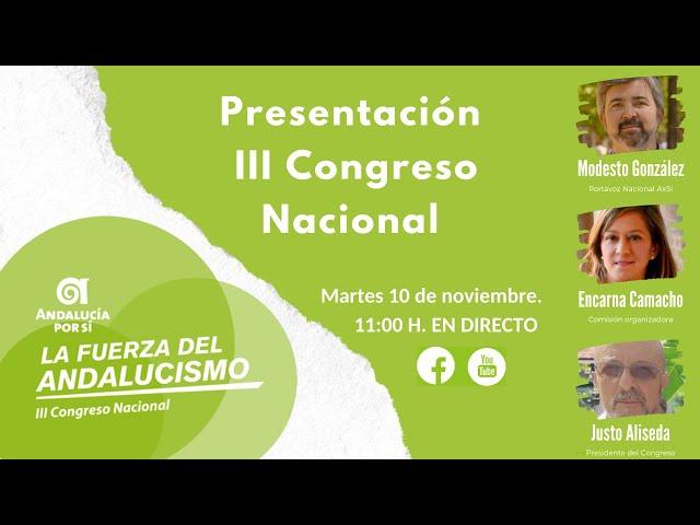 Presentación III Congreso Nacional de Andalucía Por Sí