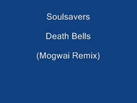 Soulsavers - Death Bells (Mogwai Remix)
