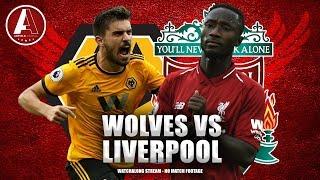 WOLVES VS LIVERPOOL | LFC Fan Watchalong