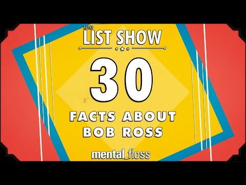 30 Facts about Bob Ross - mental_floss List Show Ep. 412