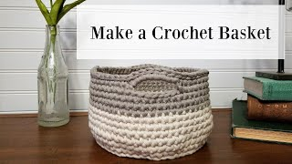 Crochet Basket Tutorial for Beginners