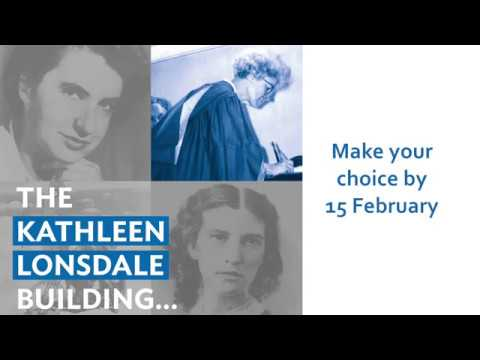 Name our science building - The Kathleen Lonsdale Building