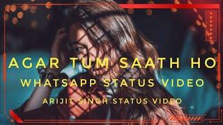 Agar Tum Saath Ho Whatsapp Status | Arijit Singh Whatsapp Status Video |Tamasha