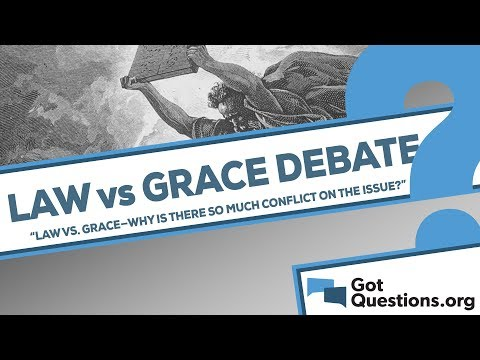 Law vs  grace-why is there so much conflict among Christians