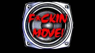XS Project - F*ckin move