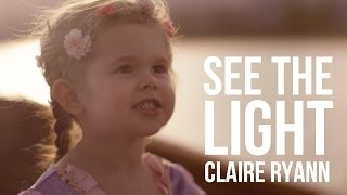 Repeat youtube video See the Light (Tangled Lantern Song) - 3-Year-Old Claire Ryann and Dad